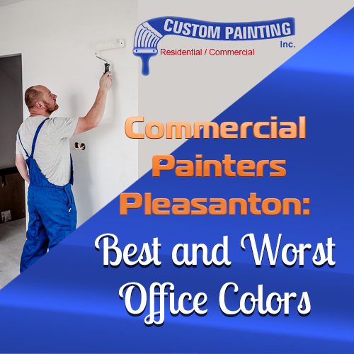 Commercial Painters Pleasanton: Best and Worst Office Colors