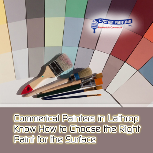 Commercial Painters in Lathrop Know How to Choose the Right Paint for the Surface