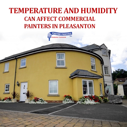 Commercial Painters in Pleasanton: Consider Temperature and Humidity