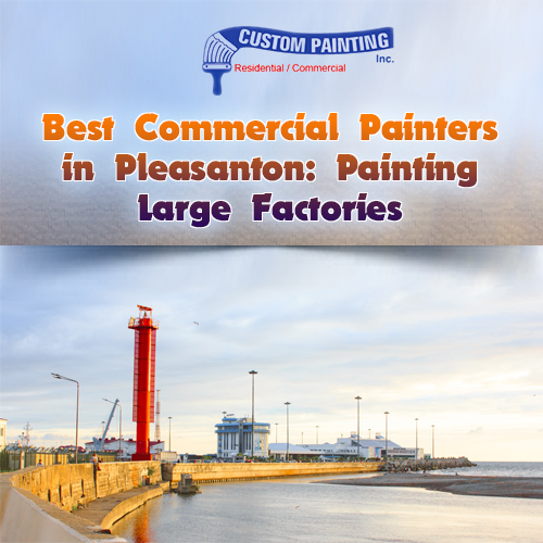 Best Commercial Painters in Pleasanton: Painting Large Factories