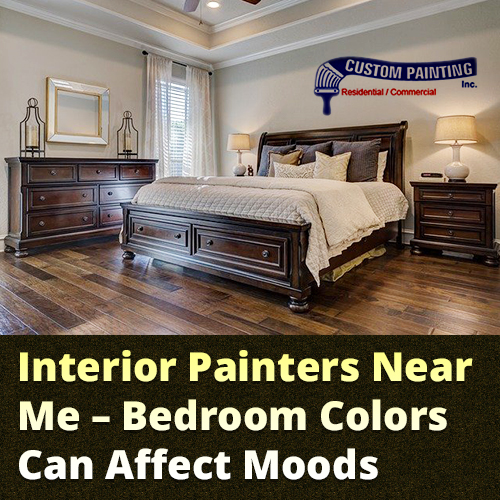 Interior Painters Near Me – Bedroom Colors Can Affect Moods